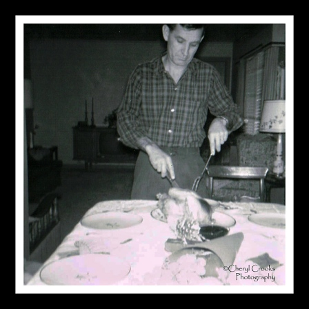 One of my earliest photos, probably taken with my Brownie Starflash camera, was of my Dad carving the turkey at the holiday dinner.
